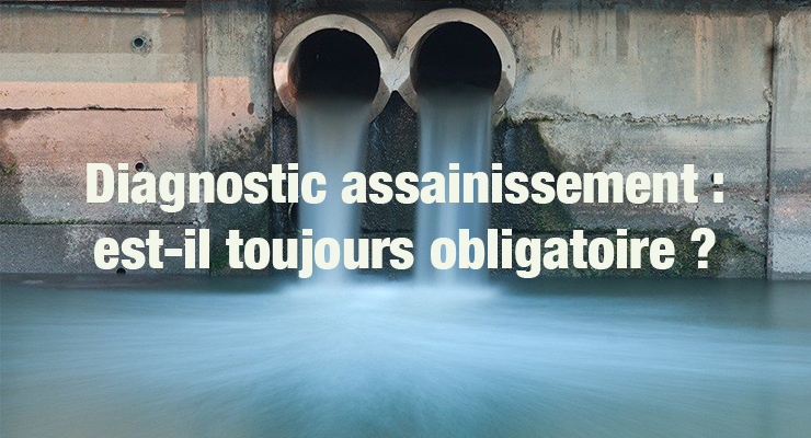 Diagnostic assainissement obligatoire